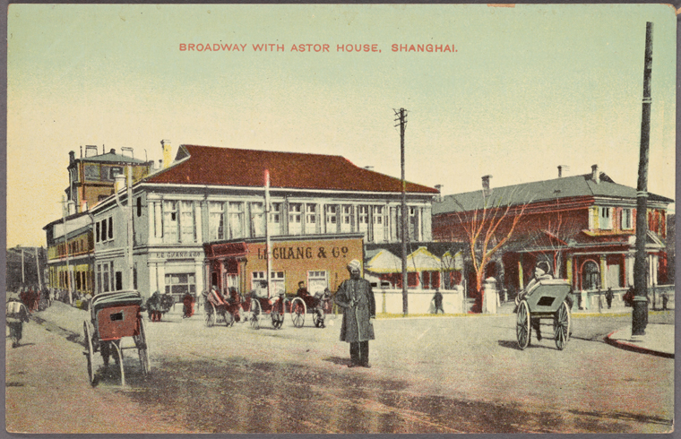 Broadway with Astor House, Shanghai.